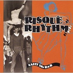 864_Risque Rhythm- Nasty 50s R&b